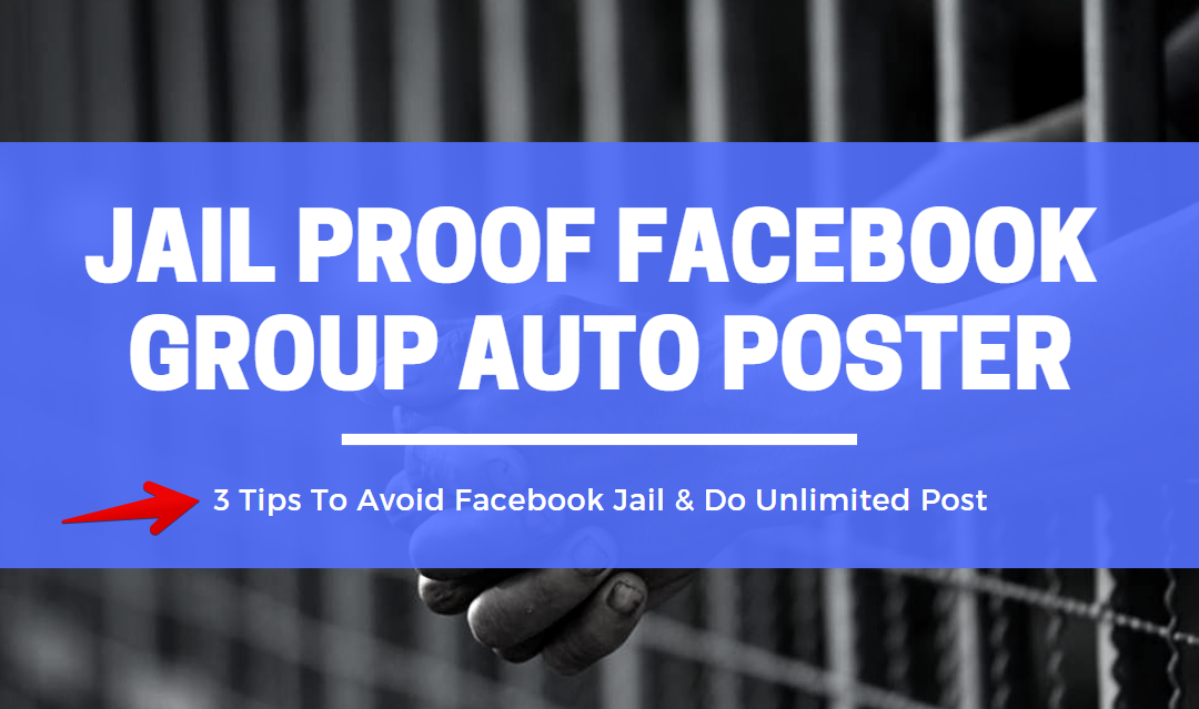 Jail Proof Facebook Group Auto Poster