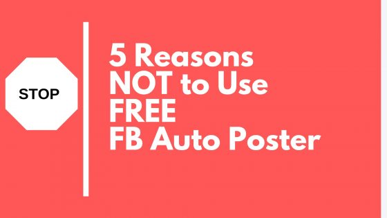 5 Reasons NOT to Use FREE Facebook Auto Poster